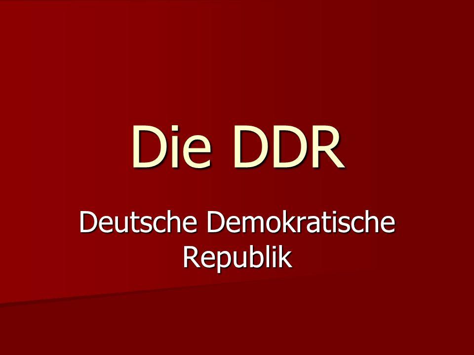 Die DDR Deutsche Demokratische Republik