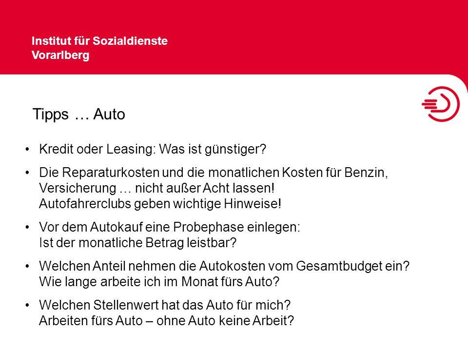 Institut für Sozialdienste Vorarlberg Tipps … Auto Kredit oder Leasing: Was ist günstiger? Die Reparaturkosten und die monatlichen Kosten für Benzin,