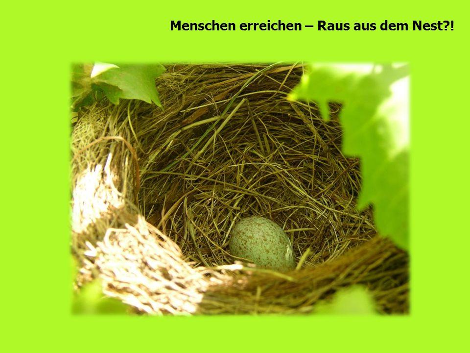 Menschen erreichen – Raus aus dem Nest?!