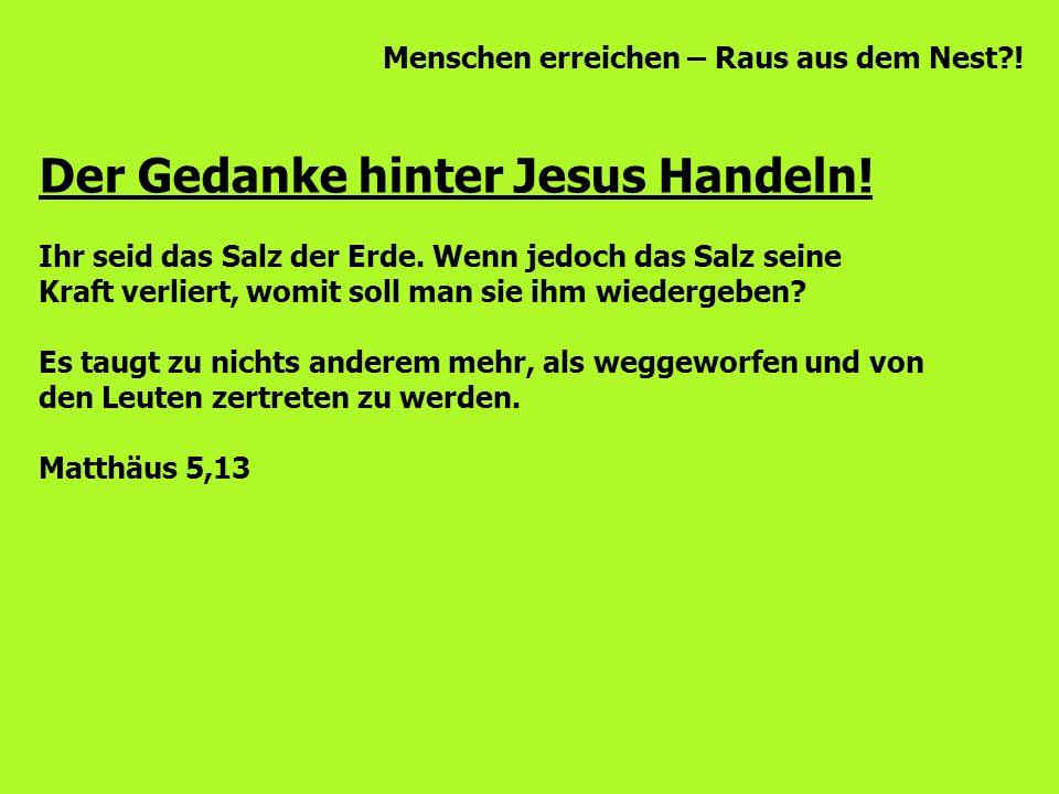 Menschen erreichen – Raus aus dem Nest?! Der Gedanke hinter Jesus Handeln! Ihr seid das Salz der Erde. Wenn jedoch das Salz seine Kraft verliert, womi
