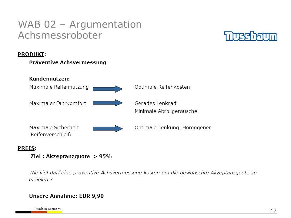 Made in Germany 17 PRODUKT: Präventive Achsvermessung Kundennutzen: Maximale Reifennutzung Optimale Reifenkosten Maximaler FahrkomfortGerades Lenkrad