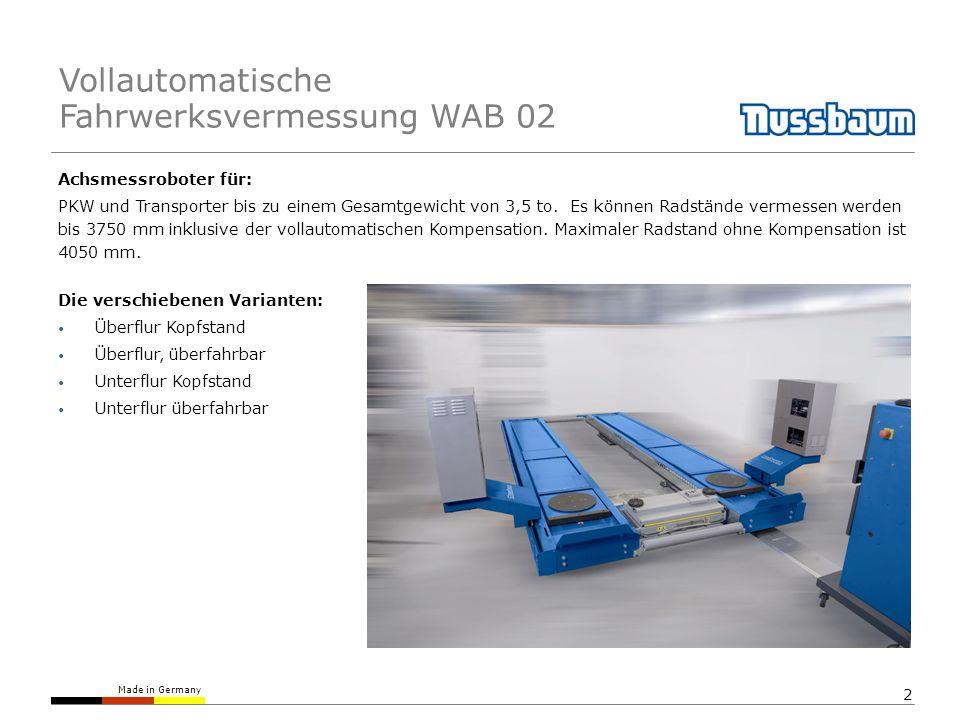 Made in Germany 2 Achsmessroboter für: PKW und Transporter bis zu einem Gesamtgewicht von 3,5 to. Es können Radstände vermessen werden bis 3750 mm ink