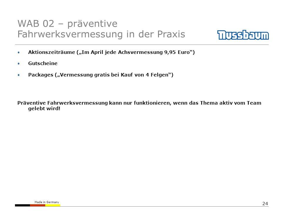 Made in Germany 24 Aktionszeiträume (Im April jede Achsvermessung 9,95 Euro) Gutscheine Packages (Vermessung gratis bei Kauf von 4 Felgen) Präventive