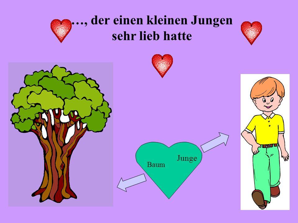 …, der einen kleinen Jungen sehr lieb hatte Junge Baum
