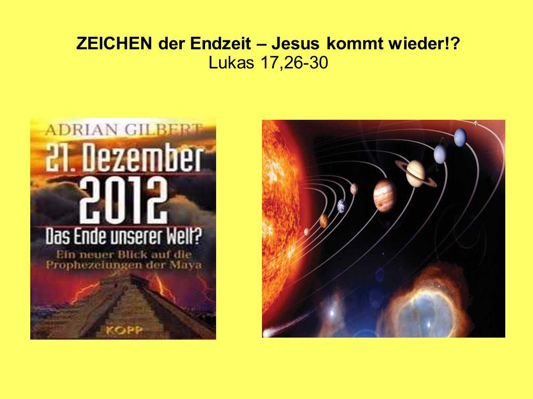 ZEICHEN der Endzeit – Jesus kommt wieder!? Lukas 17,26-30