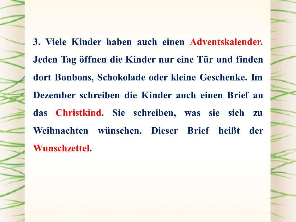 4.Am 6.Dezember ist in Deutschland der Nikolaustag.