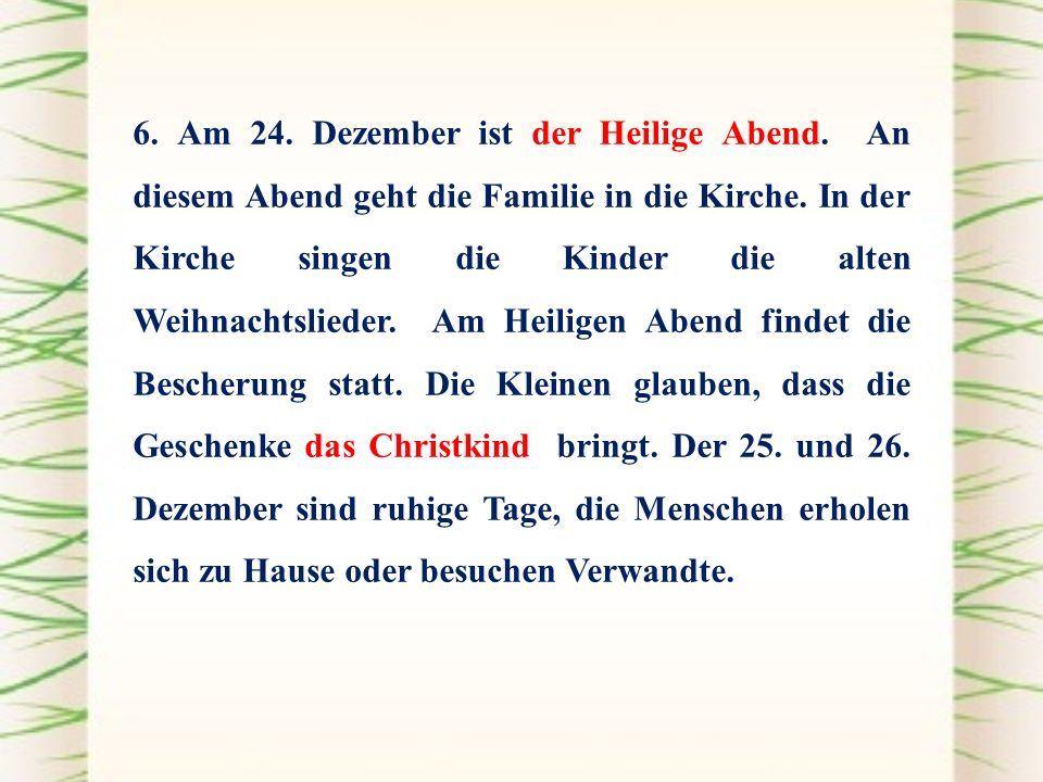 die Weihnachtskarten der Weihnachtsbaum die Weihnachtskrippe die Weihnachtsgedichte die Weihnachtslieder der Advent der Adventskranz der Weihnachtsmarkt die Weihnachtspyramide das Christkind der Adventskalender der Wunschzettel der Heilige Abend der Nikolaustag