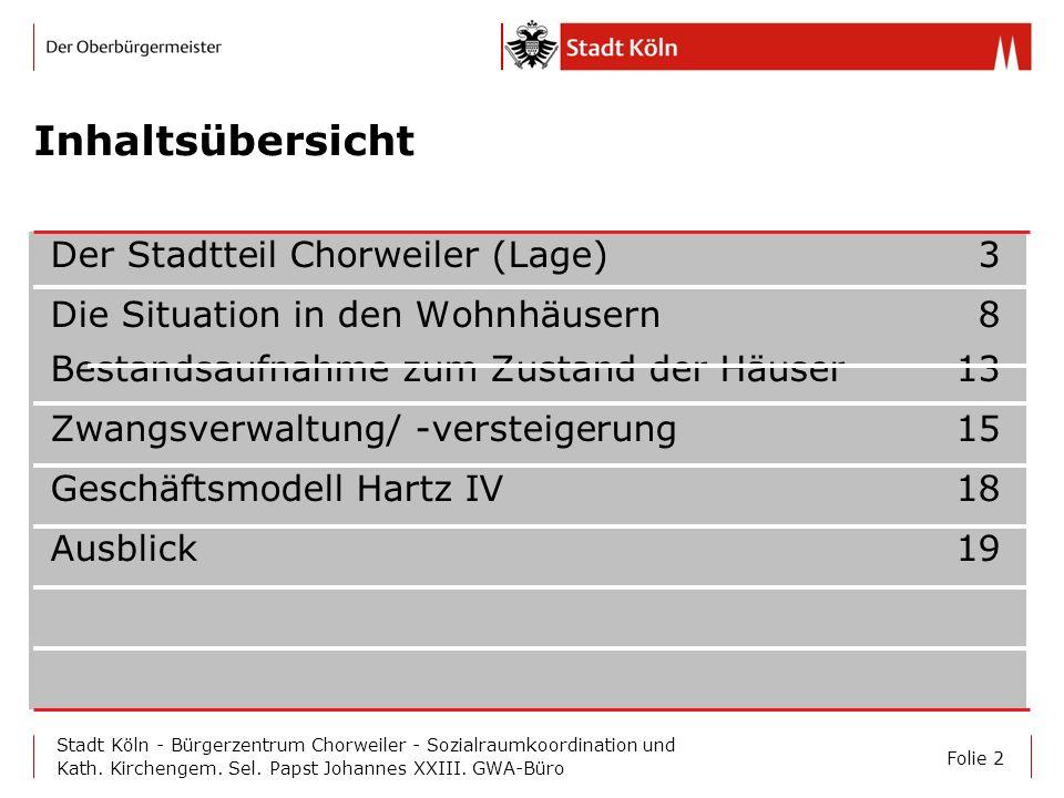 Folie 2 Stadt Köln - Bürgerzentrum Chorweiler - Sozialraumkoordination und Kath. Kirchengem. Sel. Papst Johannes XXIII. GWA-Büro Inhaltsübersicht Der