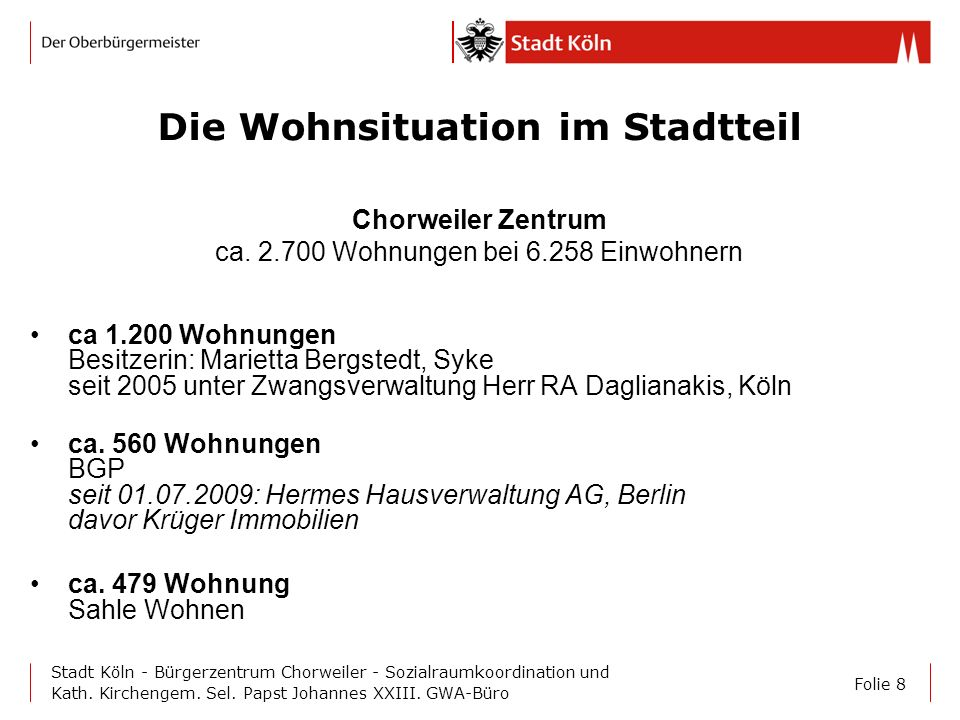 Folie 8 Stadt Köln - Bürgerzentrum Chorweiler - Sozialraumkoordination und Kath. Kirchengem. Sel. Papst Johannes XXIII. GWA-Büro Die Wohnsituation im