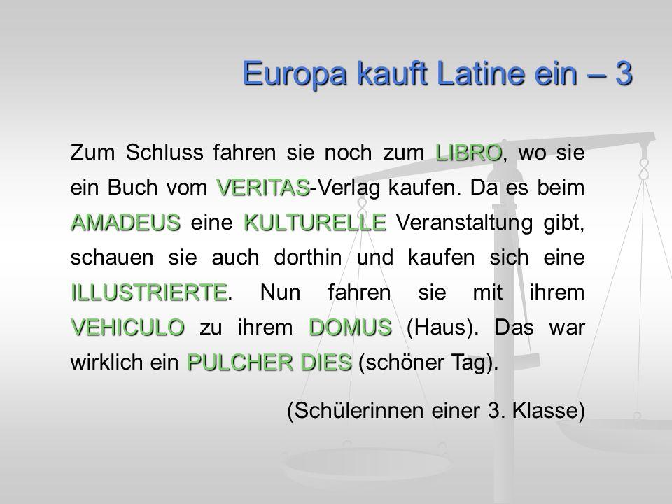 Europa kauft Latine ein – 3 LIBRO VERITAS AMADEUSKULTURELLE ILLUSTRIERTE VEHICULODOMUS PULCHER DIES Zum Schluss fahren sie noch zum LIBRO, wo sie ein Buch vom VERITAS-Verlag kaufen.