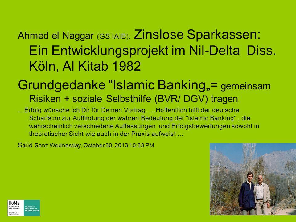 Ahmed el Naggar (GS IAIB): Zinslose Sparkassen: Ein Entwicklungsprojekt im Nil-Delta Diss. Köln, Al Kitab 1982 Grundgedanke