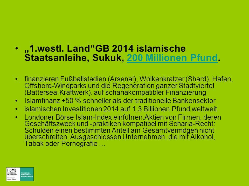 1.westl. LandGB 2014 islamische Staatsanleihe, Sukuk, 200 Millionen Pfund.200 Millionen Pfund finanzieren Fußballstadien (Arsenal), Wolkenkratzer (Sha
