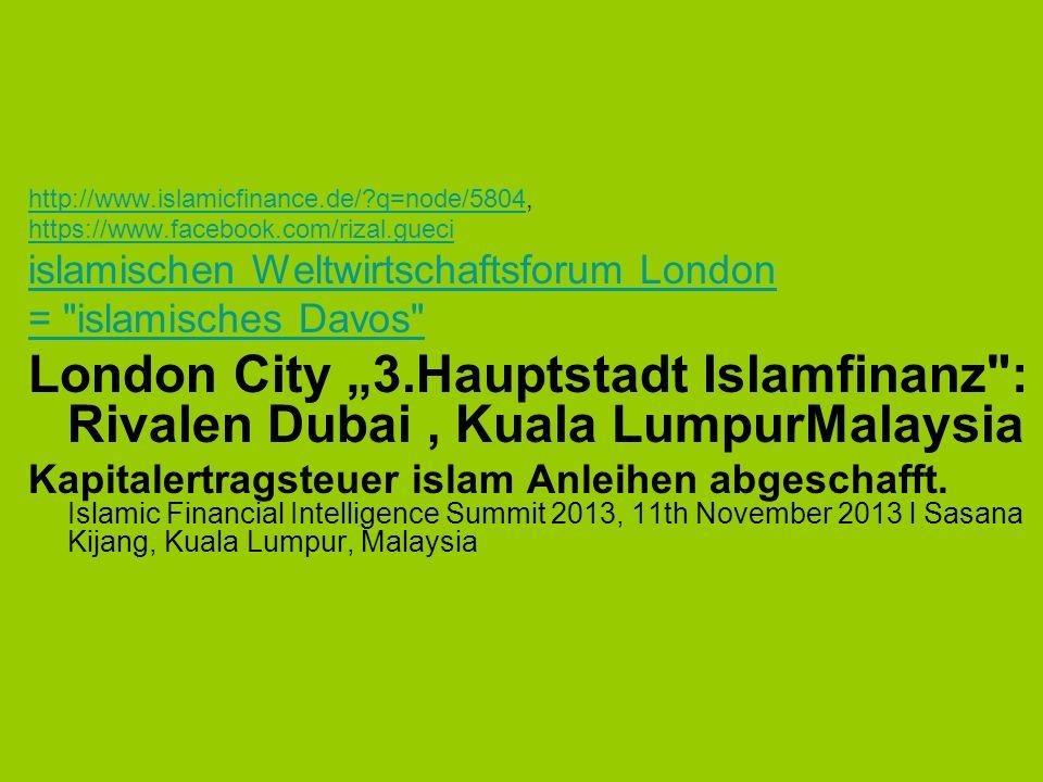 http://www.islamicfinance.de/?q=node/5804http://www.islamicfinance.de/?q=node/5804, https://www.facebook.com/rizal.gueci islamischen Weltwirtschaftsfo