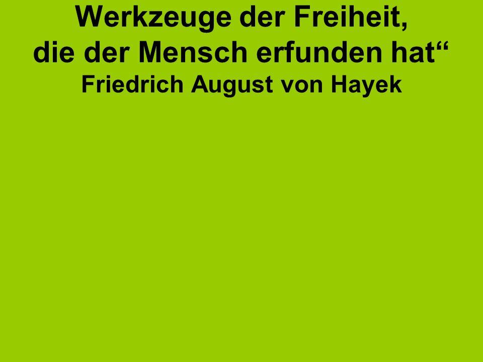 eines der großartigsten Werkzeuge der Freiheit, die der Mensch erfunden hat Friedrich August von Hayek Geld ist