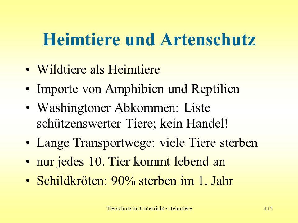 Tierschutz im Unterricht - Heimtiere115 Heimtiere und Artenschutz Wildtiere als Heimtiere Importe von Amphibien und Reptilien Washingtoner Abkommen: L