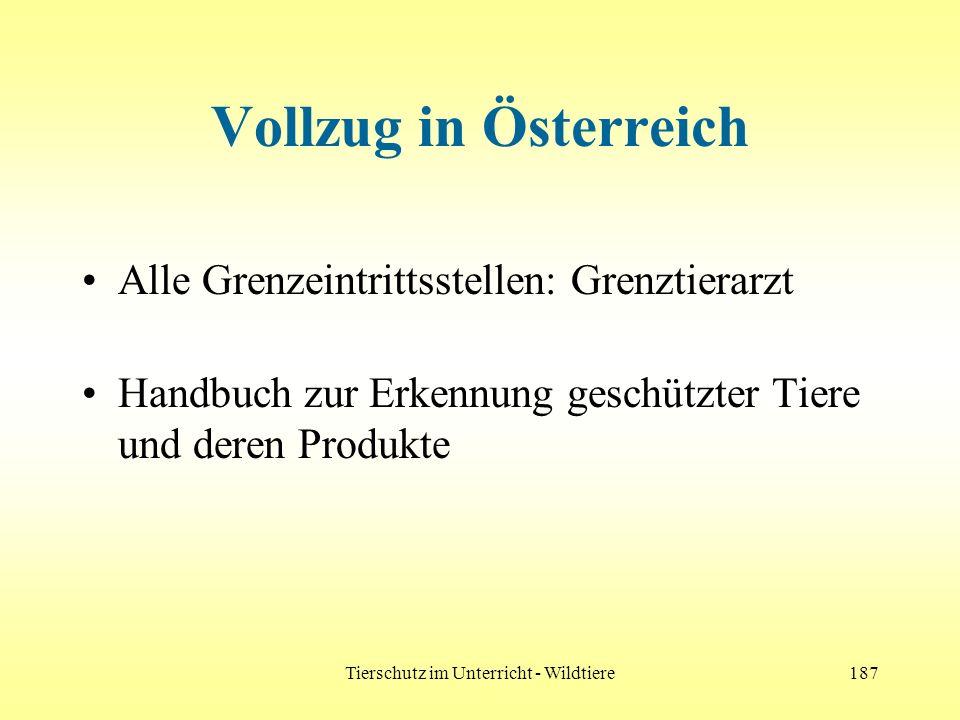 Tierschutz im Unterricht - Wildtiere187 Vollzug in Österreich Alle Grenzeintrittsstellen: Grenztierarzt Handbuch zur Erkennung geschützter Tiere und d