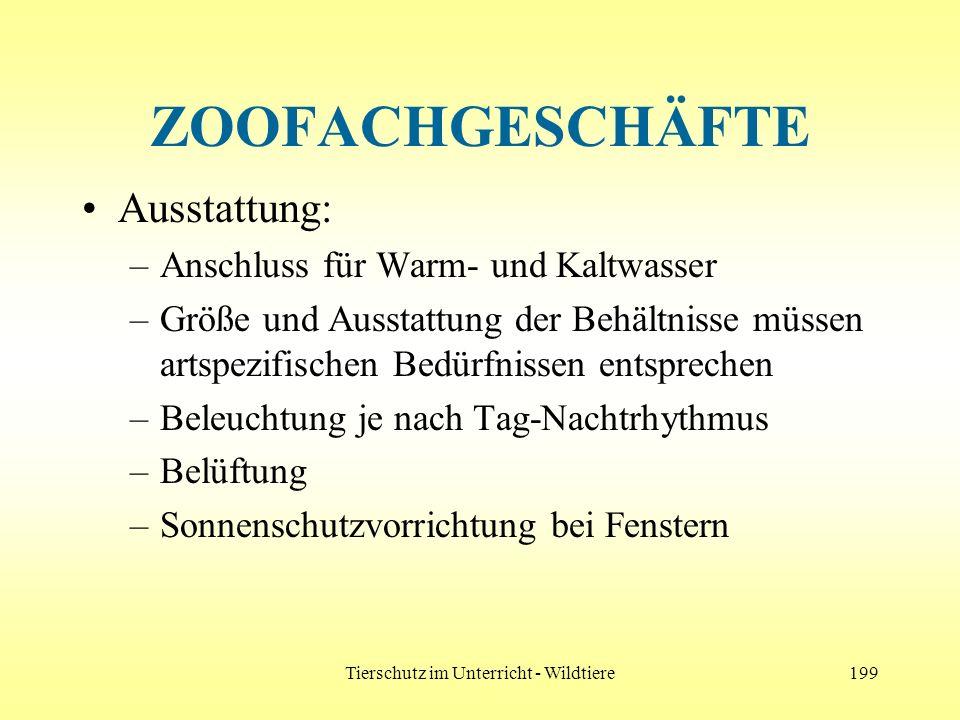 Tierschutz im Unterricht - Wildtiere199 ZOOFACHGESCHÄFTE Ausstattung: –Anschluss für Warm- und Kaltwasser –Größe und Ausstattung der Behältnisse müsse