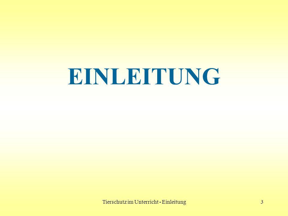 Tierschutz im Unterricht - Einleitung3 EINLEITUNG