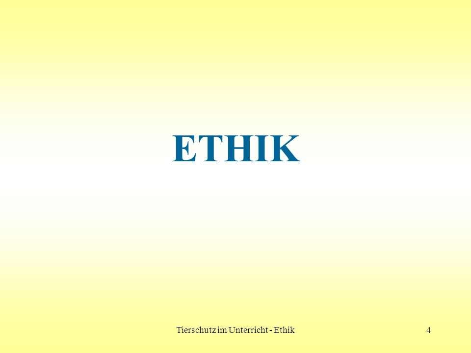 Tierschutz im Unterricht - Ethik4 ETHIK