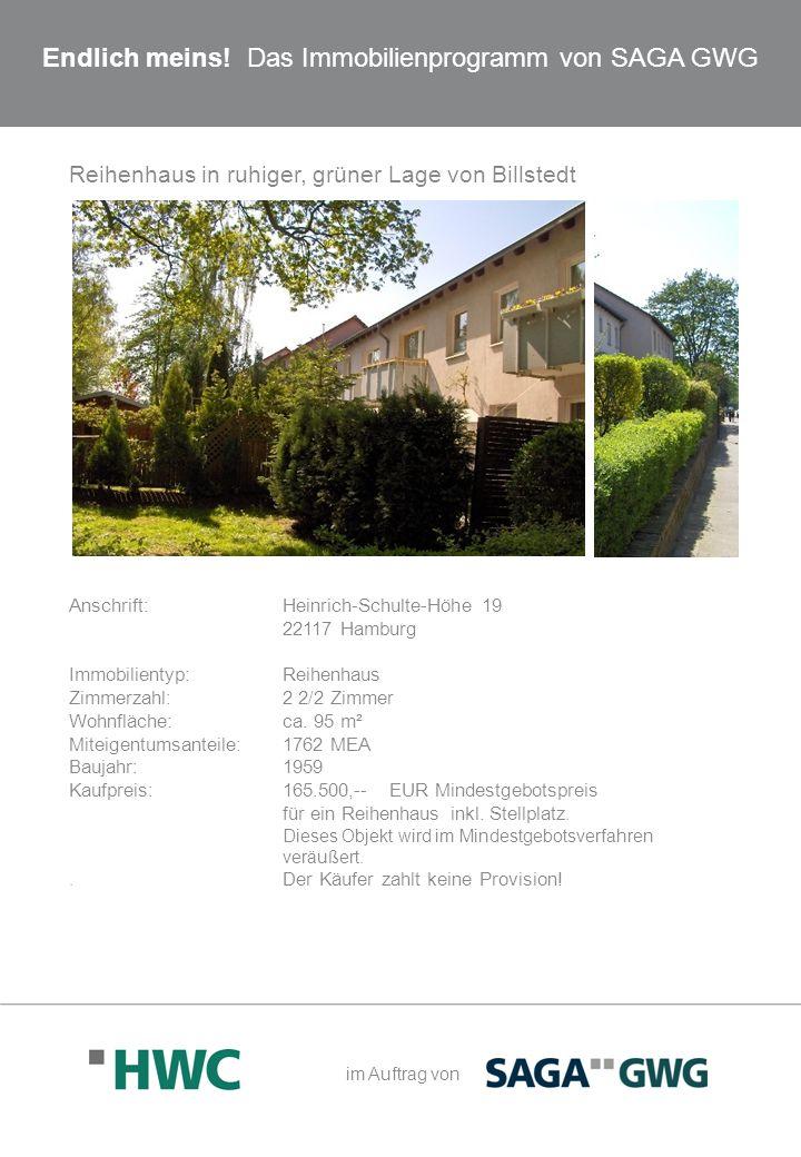 Endlich meins! Das Immobilienprogramm von SAGA GWG Reihenhaus in ruhiger, grüner Lage von Billstedt Anschrift:Heinrich-Schulte-Höhe 19 22117 Hamburg I
