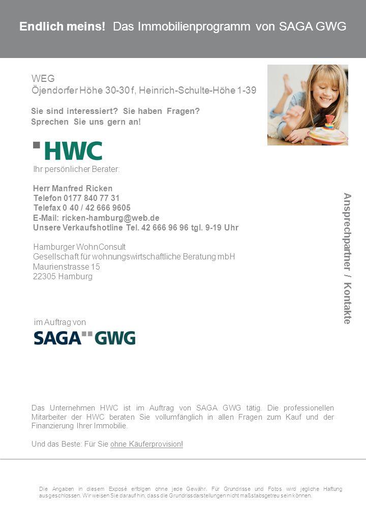 Endlich meins! Das Immobilienprogramm von SAGA GWG Sie sind interessiert? Sie haben Fragen? Sprechen Sie uns gern an! im Auftrag von WEG Öjendorfer Hö