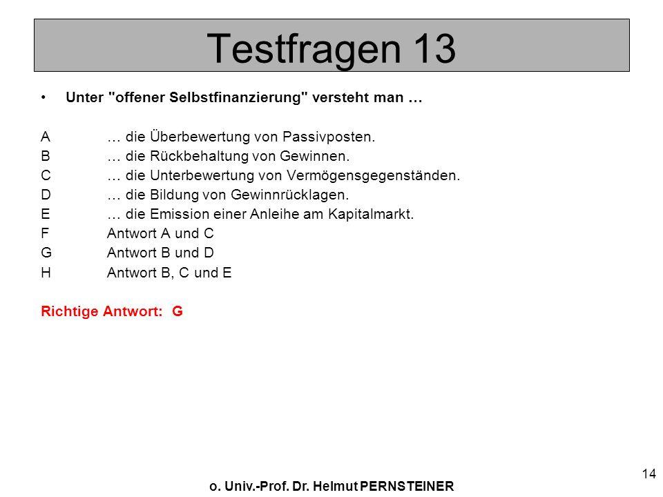 o. Univ.-Prof. Dr. Helmut PERNSTEINER 14 Testfragen 13 Unter