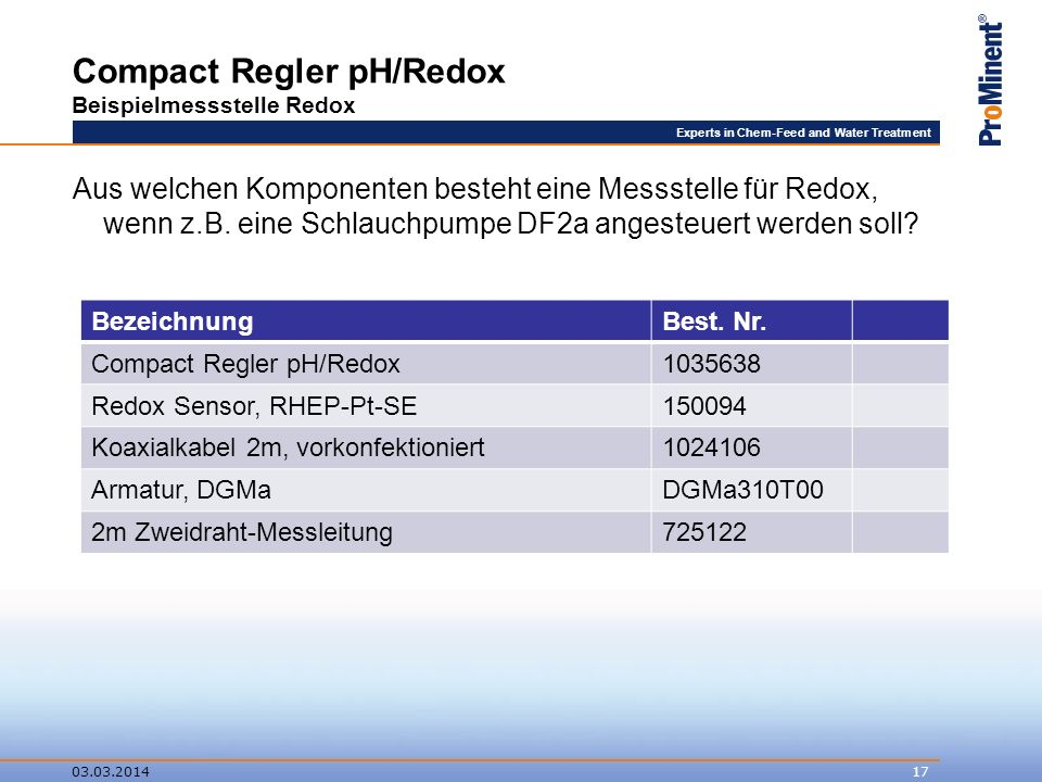 Experts in Chem-Feed and Water Treatment Compact Regler pH/Redox Beispielmessstelle Redox Aus welchen Komponenten besteht eine Messstelle für Redox, w