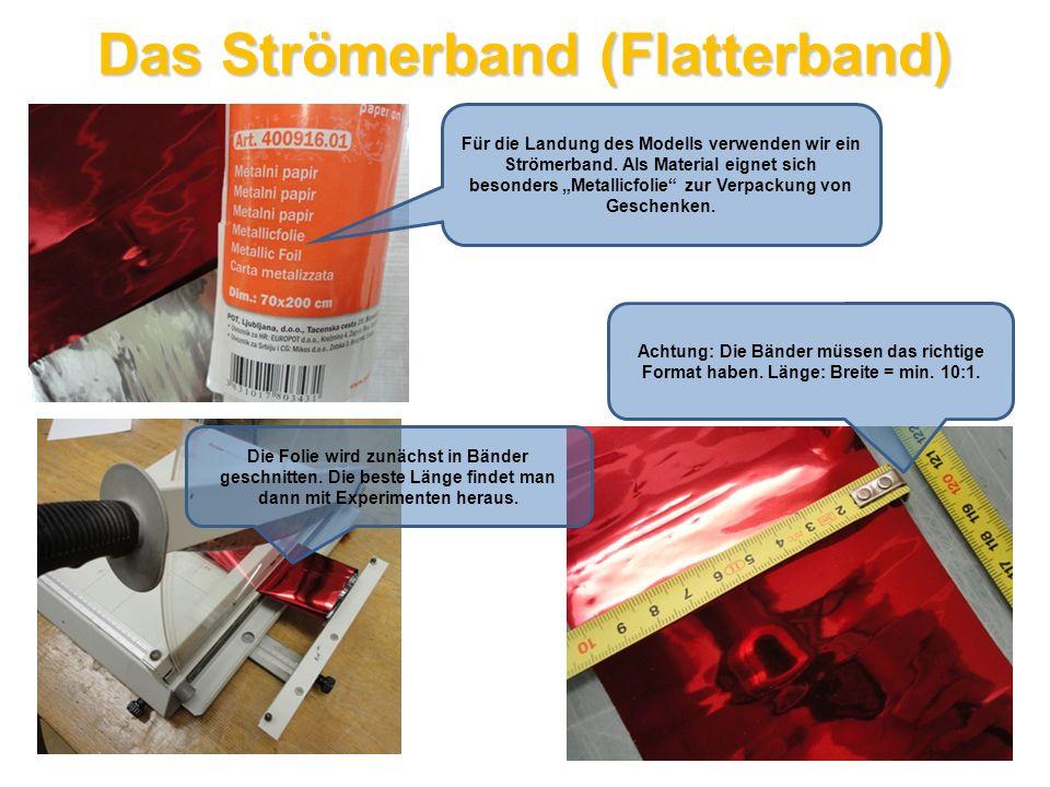 Das Strömerband (Flatterband) Für die Landung des Modells verwenden wir ein Strömerband. Als Material eignet sich besonders Metallicfolie zur Verpacku