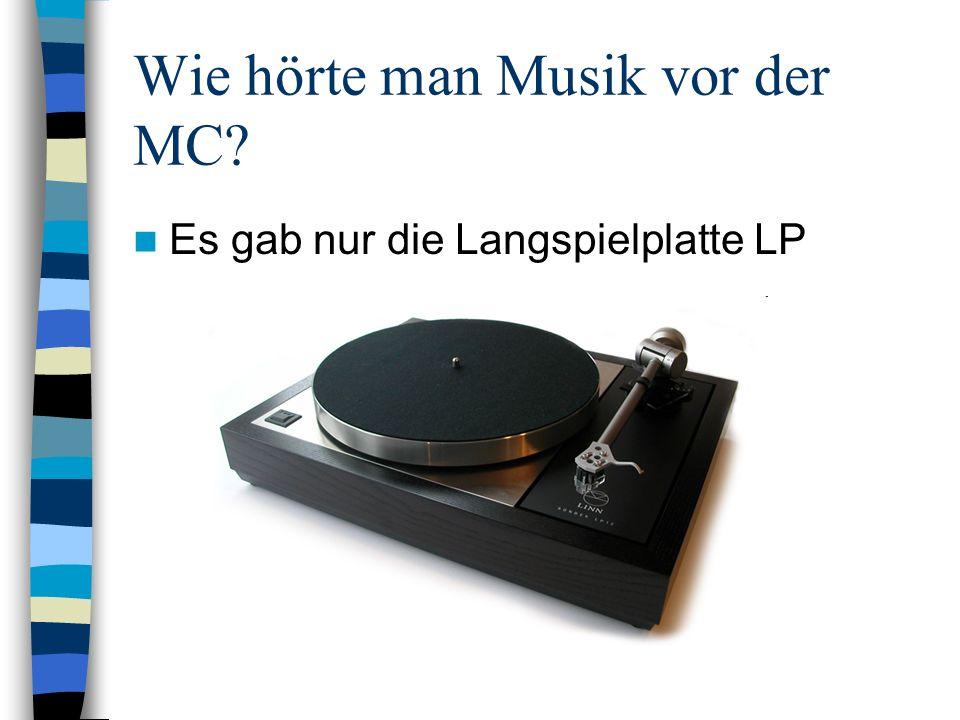 Wie hörte man Musik vor der MC? Es gab nur die Langspielplatte LP