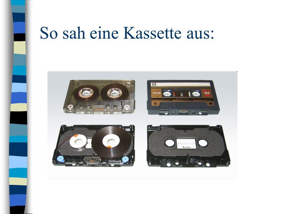 Was war der Vorteil einer Kassette: Man konnte zum ersten Mal Musik selber aufnehmen.