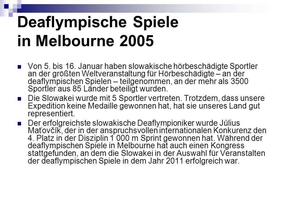 Deaflympische Spiele in Melbourne 2005 Von 5. bis 16.