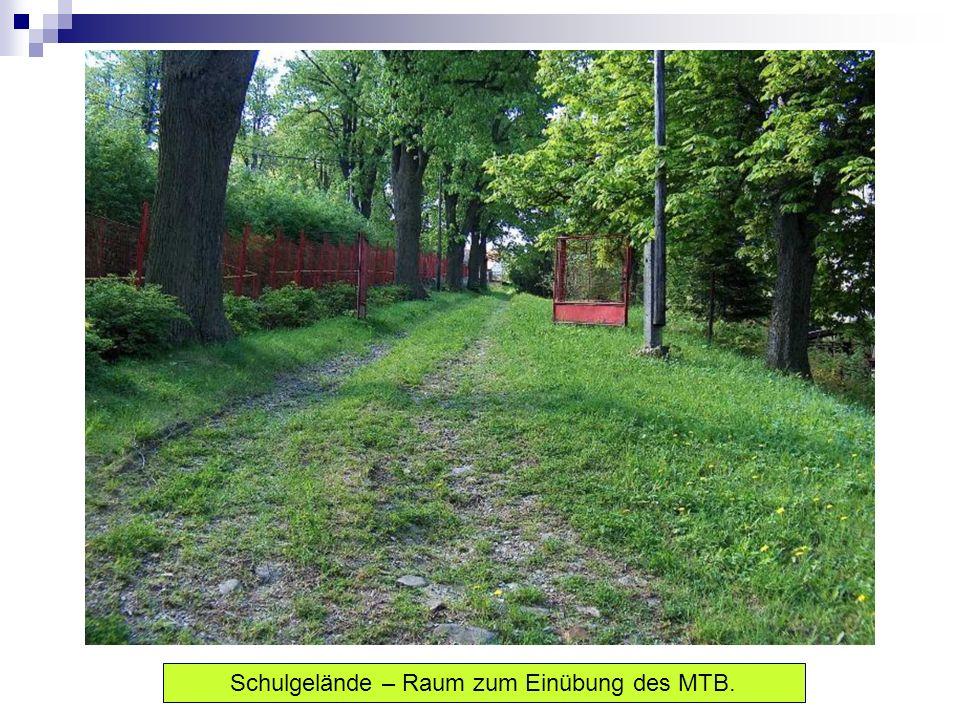 Schulgelände – Raum zum Einübung des MTB.