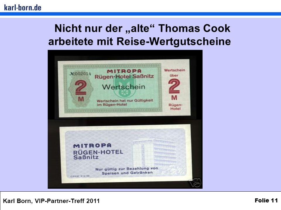 Karl Born, VIP-Partner-Treff 2011 Folie 11 Nicht nur der alte Thomas Cook arbeitete mit Reise-Wertgutscheine