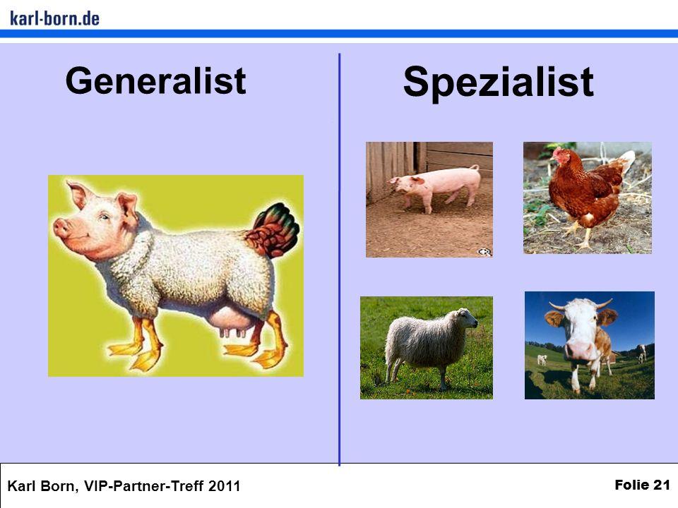 Karl Born, VIP-Partner-Treff 2011 Folie 21 Generalist Spezialist