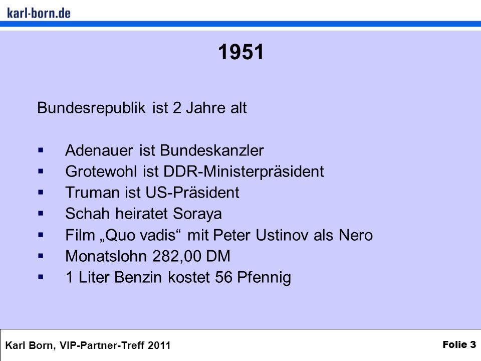 Karl Born, VIP-Partner-Treff 2011 Folie 4 Urlaub in 1951 EMNID-Umfrage: 40% der Deutschen haben dieses Jahr einen Urlaub gemacht oder planen einen Urlaub Beliebteste Reiseziele: 17% Bayern 12% Rheinland 11% Bodensee 11% Nordsee 5% ferne Länder Top-Schlager: Conny Froboes Pack die Badehose ein ….und dann nichts wie raus an Wannsee