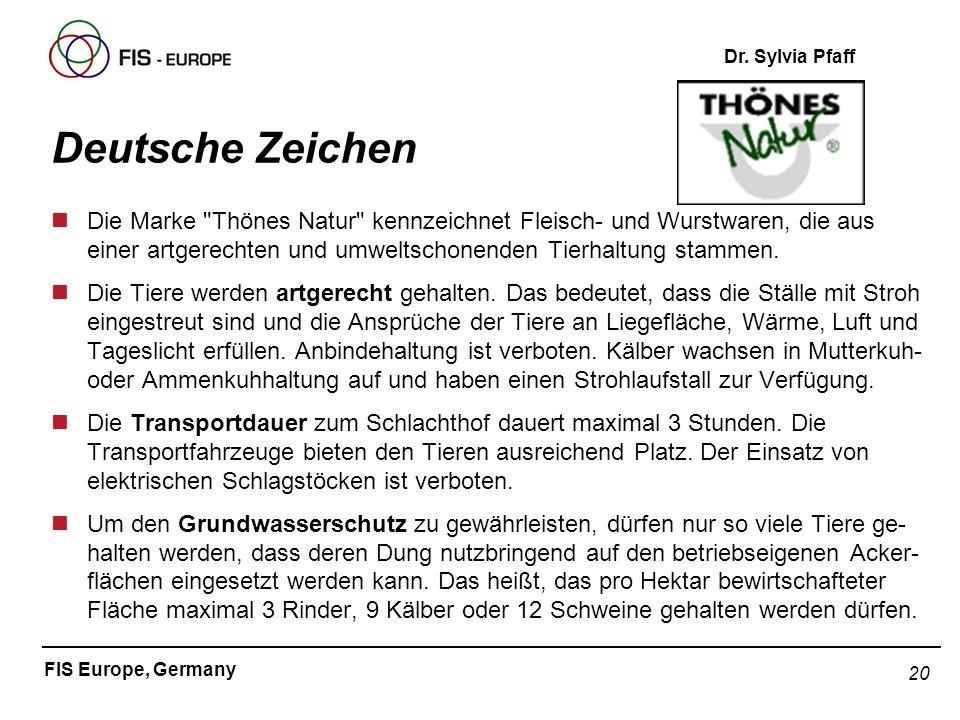 20 FIS Europe, Germany Dr. Sylvia Pfaff Deutsche Zeichen nDie Marke