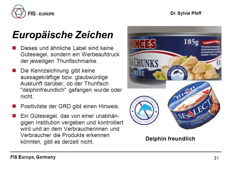 31 FIS Europe, Germany Dr. Sylvia Pfaff Europäische Zeichen nDieses und ähnliche Label sind keine Gütesiegel, sondern ein Werbeaufdruck der jeweiligen