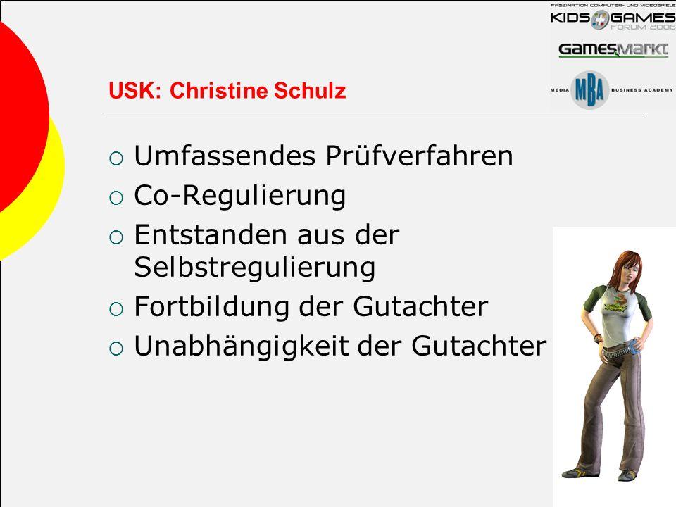 USK: Christine Schulz Umfassendes Prüfverfahren Co-Regulierung Entstanden aus der Selbstregulierung Fortbildung der Gutachter Unabhängigkeit der Gutac
