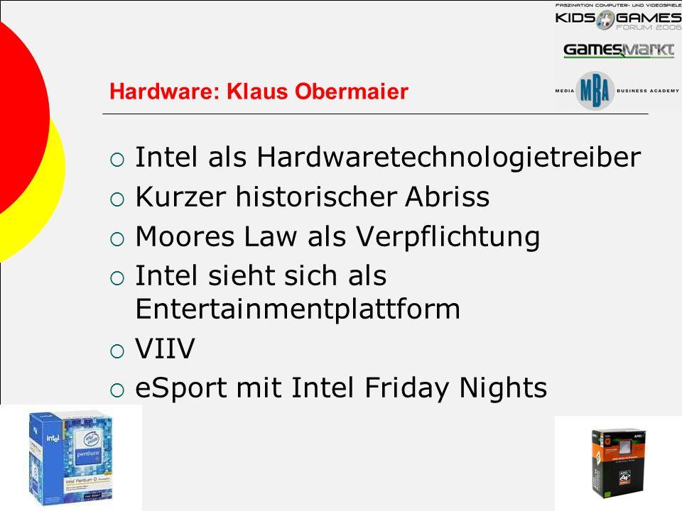 Hardware: Klaus Obermaier Intel als Hardwaretechnologietreiber Kurzer historischer Abriss Moores Law als Verpflichtung Intel sieht sich als Entertainm