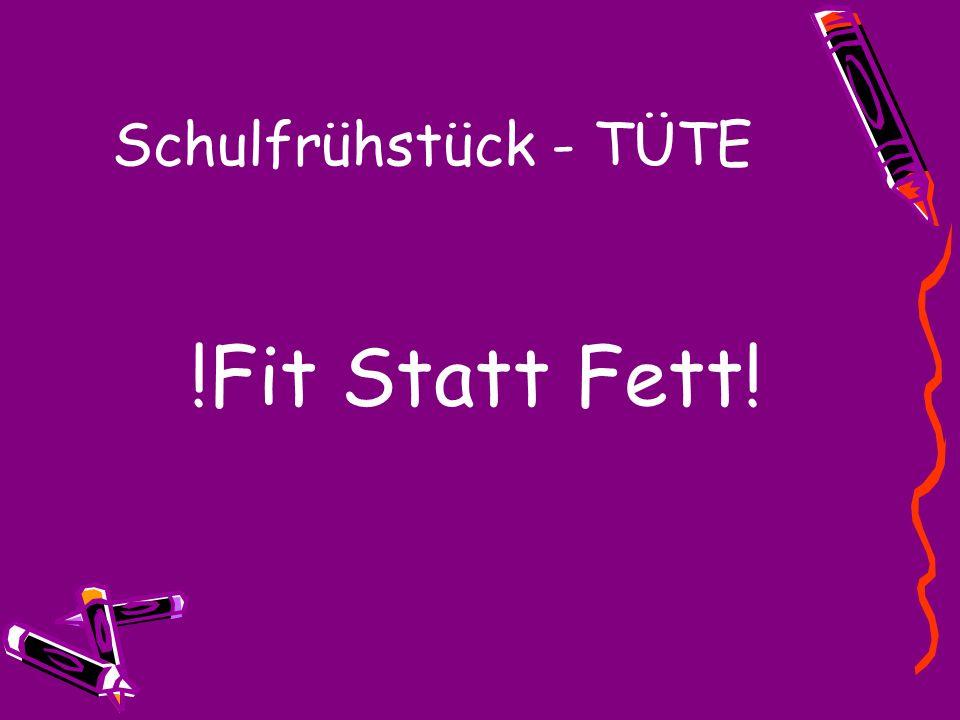 Schulfrühstück - TÜTE !Fit Statt Fett!
