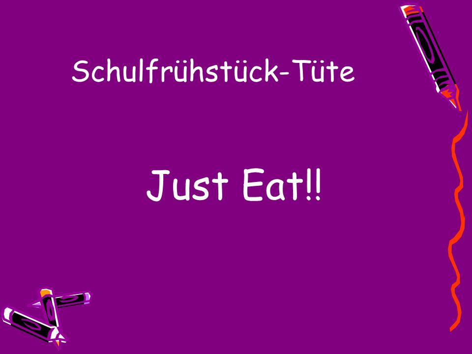 Schulfrühstück-Tüte Just Eat!!