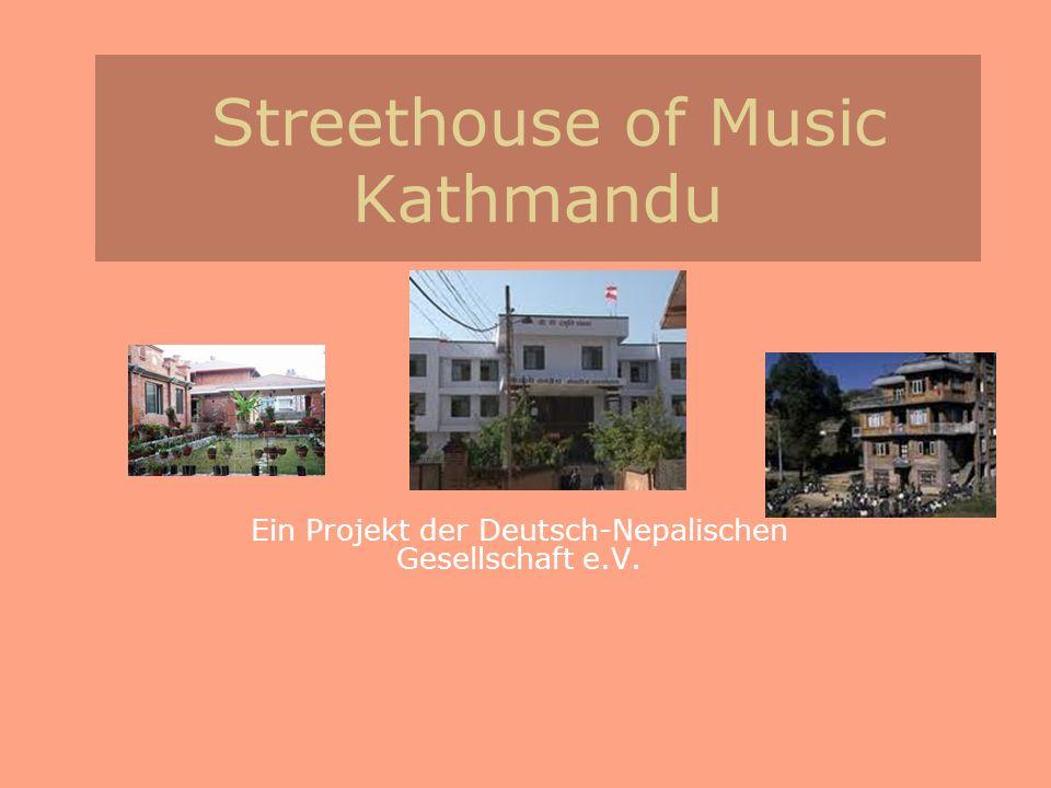 Streethouse of Music Kathmandu Ein Projekt der Deutsch-Nepalischen Gesellschaft e.V.