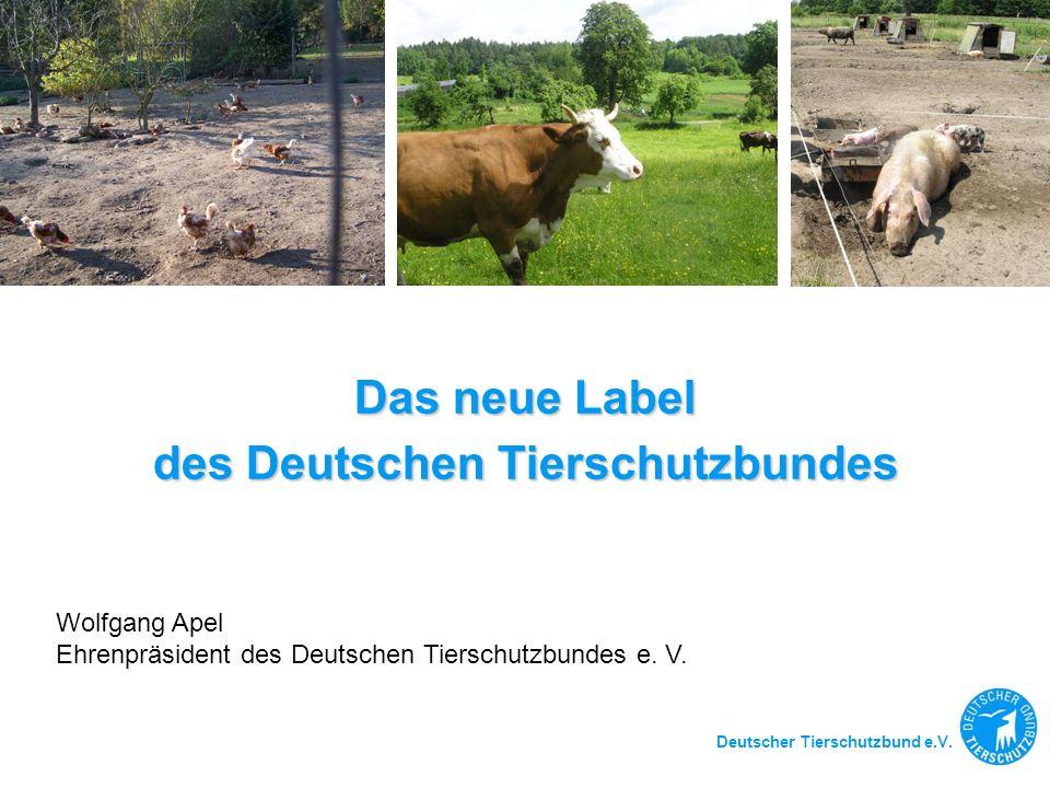 Das neue Label des Deutschen Tierschutzbundes Wolfgang Apel Ehrenpräsident des Deutschen Tierschutzbundes e. V. Deutscher Tierschutzbund e.V.