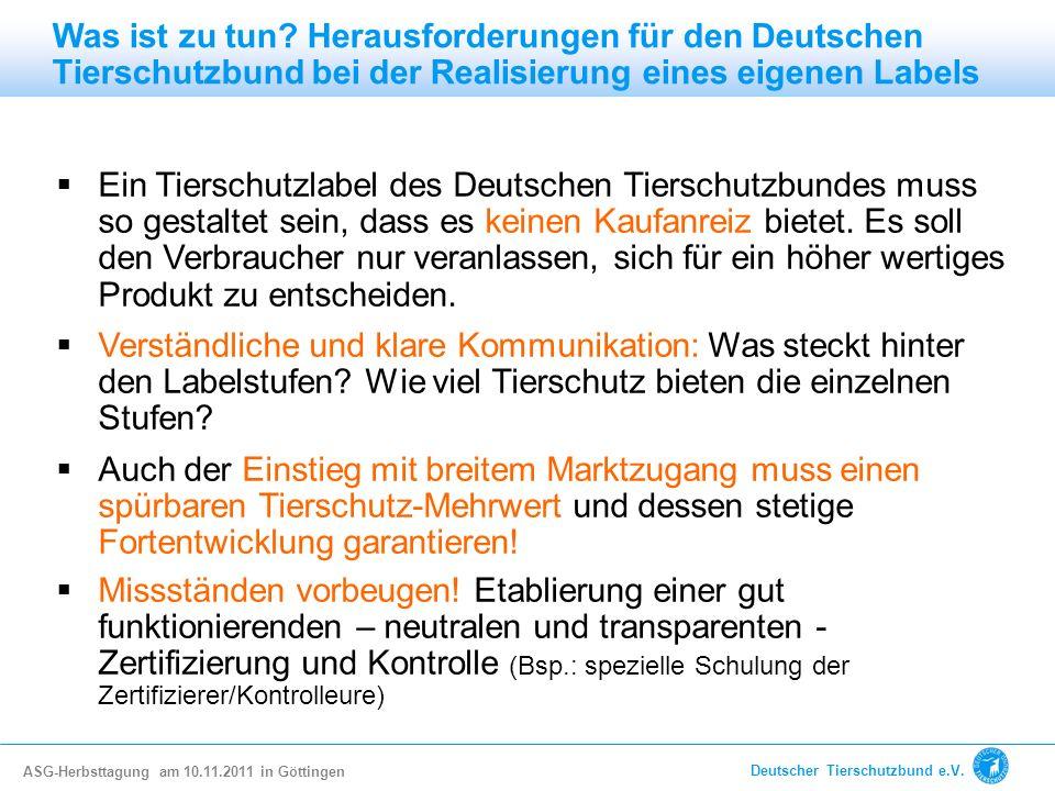 Ein Tierschutzlabel des Deutschen Tierschutzbundes muss so gestaltet sein, dass es keinen Kaufanreiz bietet. Es soll den Verbraucher nur veranlassen,