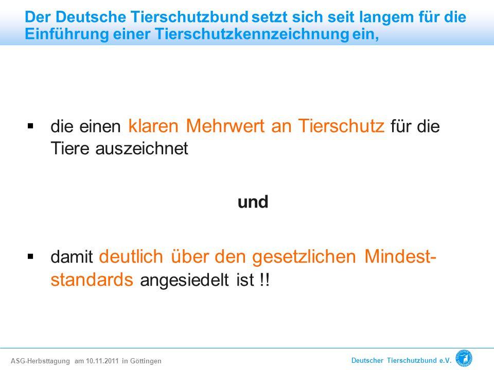 Der Deutsche Tierschutzbund setzt sich seit langem für die Einführung einer Tierschutzkennzeichnung ein, die einen klaren Mehrwert an Tierschutz für d