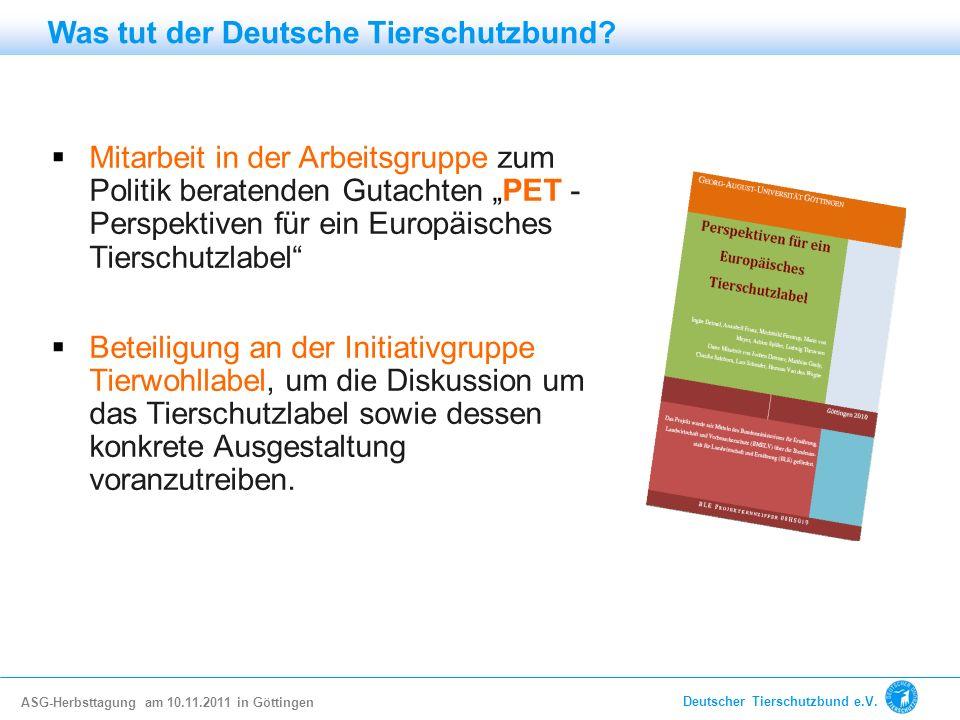 Mitarbeit in der Arbeitsgruppe zum Politik beratenden Gutachten PET - Perspektiven für ein Europäisches Tierschutzlabel Beteiligung an der Initiativgr