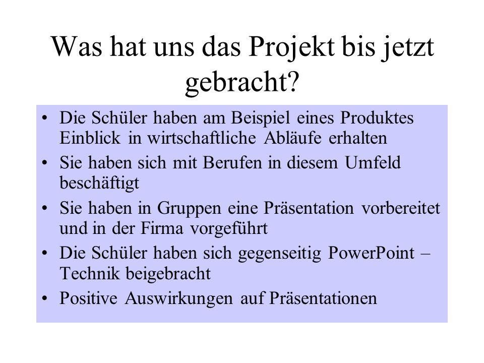 Was hat uns das Projekt bis jetzt gebracht.