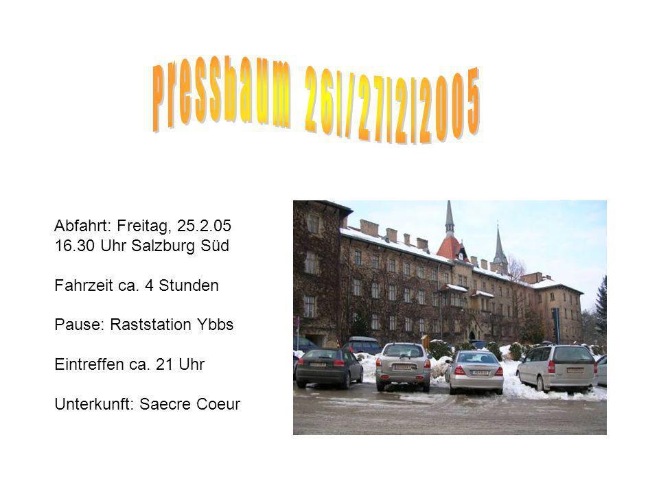 Abfahrt: Freitag, 25.2.05 16.30 Uhr Salzburg Süd Fahrzeit ca.