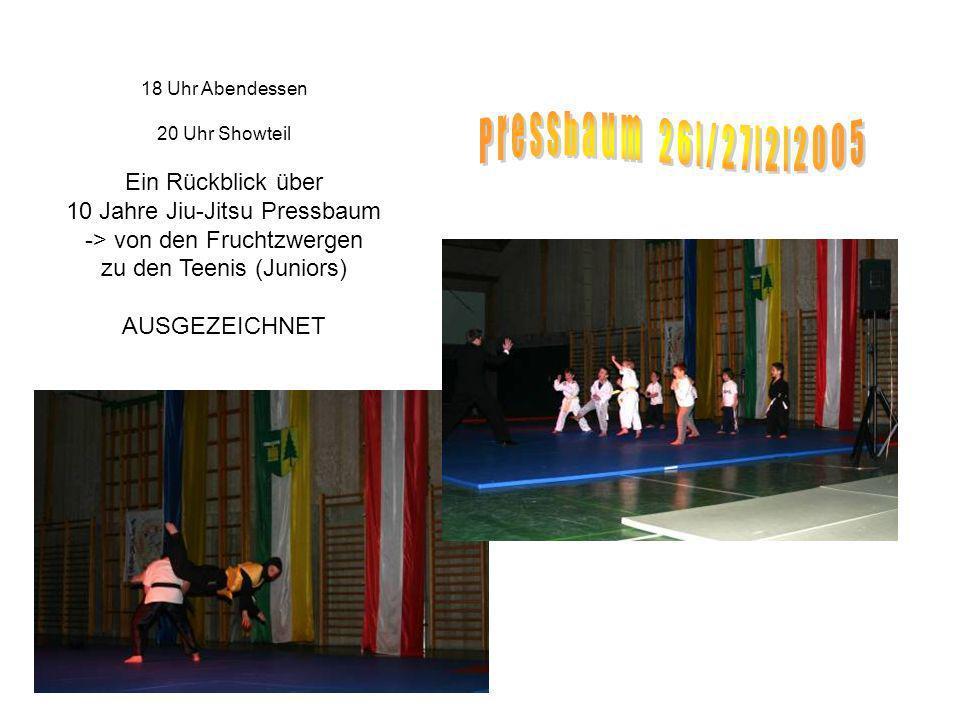 18 Uhr Abendessen 20 Uhr Showteil Ein Rückblick über 10 Jahre Jiu-Jitsu Pressbaum -> von den Fruchtzwergen zu den Teenis (Juniors) AUSGEZEICHNET