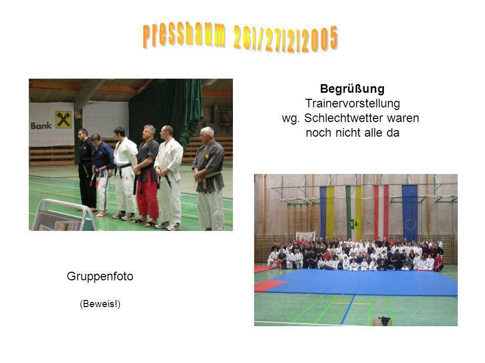 Begrüßung Trainervorstellung wg. Schlechtwetter waren noch nicht alle da Gruppenfoto (Beweis!)